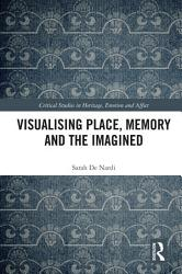 Visualising Place Memory And The Imagined Book PDF