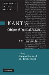 Kant's 'Critique of Practical Reason': A Critical Guide