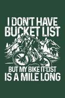 Mile Long Bike It List: Notebook for Mtb Mountainbike Mountain-Biker BMX Biker-S 6x9 in Dotted Bullet Journal