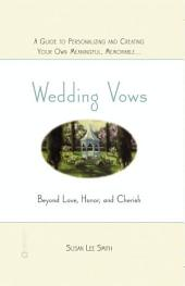 Wedding Vows: Beyond Love, Honor, and Cherish