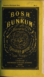"""""""Bosh"""" and """"Bunkum""""! Dedicated to the """"Christian World."""" [An attack on a review of William Carpenter's """"Theoretical Astronomy Examined and Exposed,"""" which appeared in """"The Christian World."""" In verse.] pt. 1"""