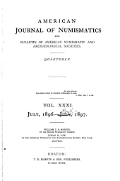 American Journal of Numismatics: Volumes 31-32