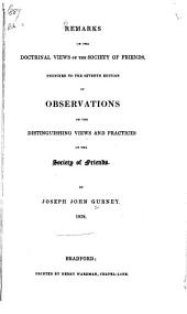 Remarks on the Doctrinal Views of the Society of Friends: Prefixed to the Seventh Edition of Observations on the Distinguishing Views and Practices of the Society of Friends