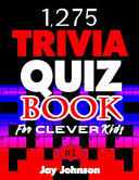 1,275 Trivia Quiz Book for Clever Kids