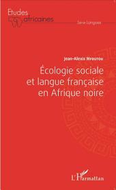 Ecologie sociale et langue française en Afrique noire