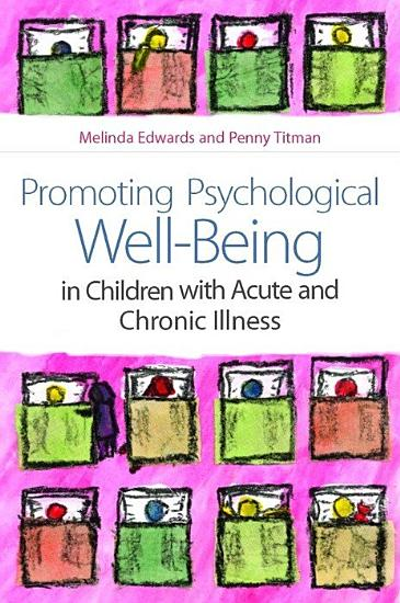 Promoting Psychological Well Being in Children with Acute and Chronic Illness PDF