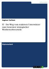 IT - Der Weg vom reaktiven Unterstützer zum Generator strategischer Wettbewerbsvorteile