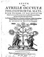 Azoth sive aureliae Occultae philosophorum, materiam primam et decantatum illum lapidem philosophorum explicantes ... Georgio Beato interprete