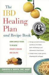 The Ibd Healing Plan And Recipe Book Book PDF