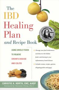 The IBD Healing Plan and Recipe Book Book