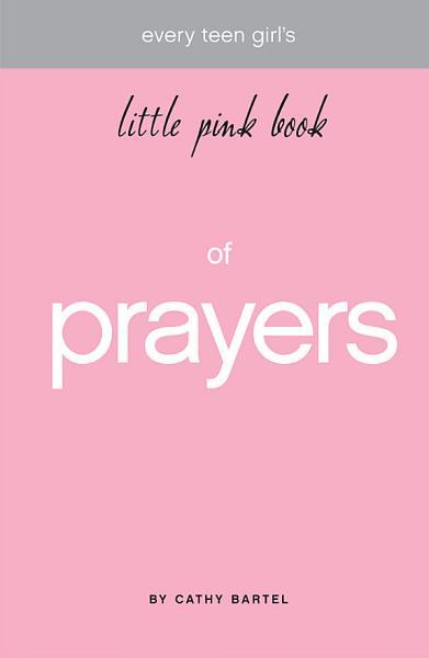Every Teen Girl s Little Pink Book of Prayers PDF