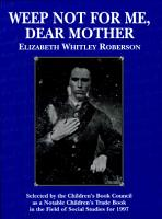 Weep Not for Me  Dear Mother PDF