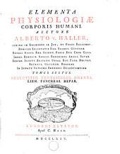 Elementa physiologiae corporis humani: Deglutitio, ventriculis, omenta, lien, pancreas, hepar