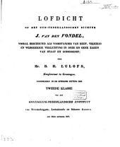 Lofdicht op den oud-Nederlandschen dichter J. van den Vondel, vooral beschouwd als voorstander van regt, vrijheid en wijsgeerige verlichting in deze en gene zaken van staat en godsdienst
