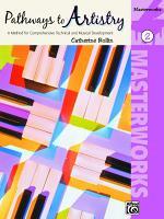 Pathways to Artistry - Masterworks, Book 2