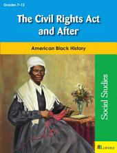 The Civil Rights Act and After: American Black History