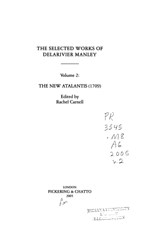 The Selected Works of Delarivier Manley  The new Atlantis  1709  PDF