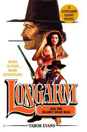 Longarm Giant #22: Longarm and the Deadly Dead Man