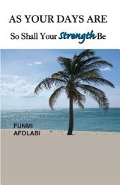 As Your Days Are So Shall Your Strength Be