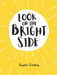 Look On The Bright Side Book PDF