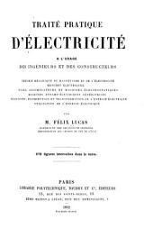 Traité pratique d'électricité: a l'usage des ingénieurs et des constructeurs ...