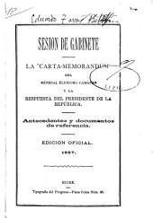 """La """"carta-memorandum"""" del general Eliodoro Camacho y la respuesta del presidente de la República. Antecedentes y documentos de referencia"""