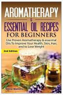 Aromatherapy and Essential Oil Recipes for Beginners PDF