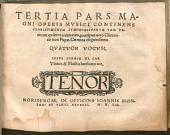 Novum et insigne opus musicum: TERTIA PARS MAGNI OPERIS MVSICI ... QVATVOR VOCVM. 3