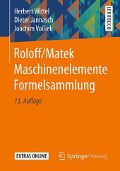 Roloff/Matek Maschinenelemente Formelsammlung: Ausgabe 13
