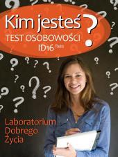 Kim jesteś?: Test osobowości ID16