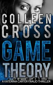 Legal Thriller: Game Theory (A Katerina Carter Legal Psychological Thriller): A Psychological and Legal Thriller