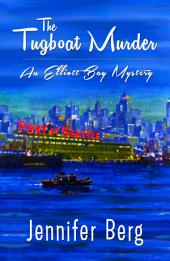The Tugboat Murder: An Elliott Bay Mystery