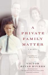 A Private Family Matter: A Memoir