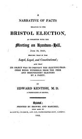 A narrative of facts relative to the Bristol election, as connected with the meeting on Brandon hill, June 13, 1818