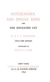 Nutcracker and Mouse King ; And, The Educated Cat