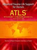 ATLS, Advanced Trauma Life Support for Doctors