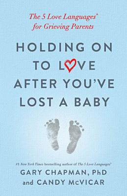 Holding on to Love After You ve Lost a Baby