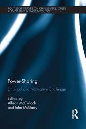 Power Sharing: Empirical and Normative Challenges