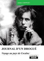 CAMION NOIR: JOURNAL D'UN DROGUE Voyage au pays de Cocaïne