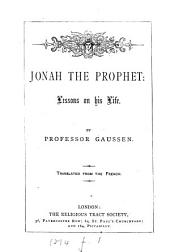Jonah: The Prophet: Lessons on His Life. Translated from the French