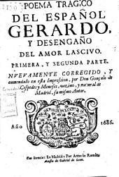 Poema tragico del español Gerardo, y desengaño del amor lascivo: Primera, y segunda parte