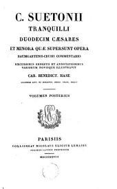 C. Suetonii Tranquilli Duodecim Caesares, et minora quae supersunt opera: Volume 2