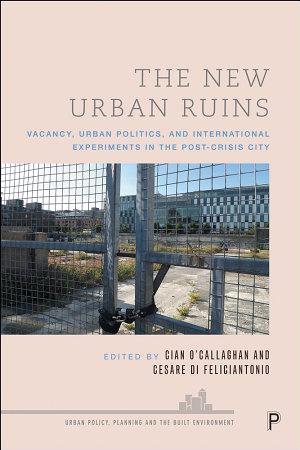 The New Urban Ruins