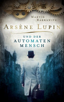Ars  ne Lupin und der Automatenmensch PDF