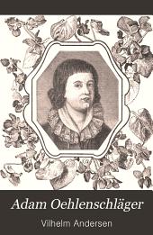 Adam Oehlenschläger: et livs poesi ...