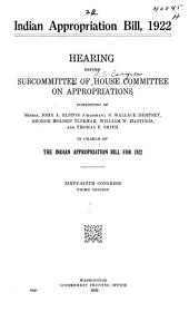 Indian Appropriation Bill: Hearings Before a Subcommittee of the Committee on Indian Affairs of the House of Representatives, December 4, 5, 6, 7, 9, 10, 11, 1918