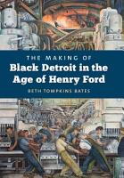 The Making of Black Detroit in the Age of Henry Ford PDF