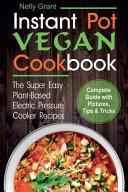 Instant Pot Vegan Cookbook