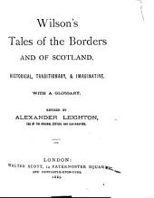 Wilson's Tales of the Borders and of Scotland: Historical, Traditionary, & Imaginative, with a Glossary, Volume 8