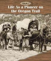 Life As a Pioneer on the Oregon Trail PDF